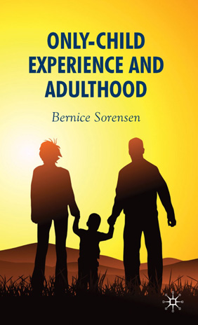 only child experience and adulthood Bernice Sorensen